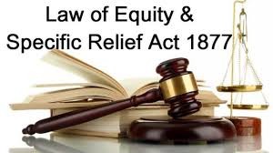 Law of Equity and Specific Relief Act-8th Semester.